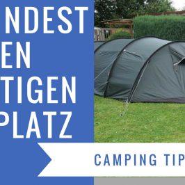 Der richtige Zeltplatz – So findest Du die richtige Stelle zum Zelten