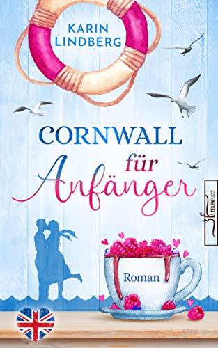 Cornwall für Anfänger: Liebesroman